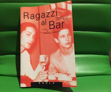 Ragazzi al bar, antologia omosessuale